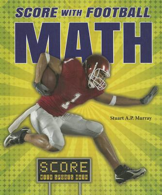 Score With Football Math By Murray, Stuart a .p.