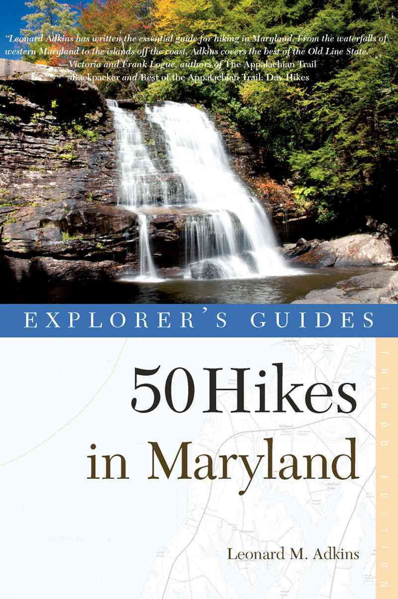 Explorer's Guide 50 Hikes in Maryland By Adkins, Leonard M.